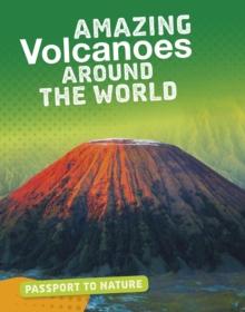 Amazing volcanoes around the world - Rose, Simon