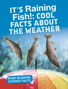 It's raining fish!  : cool facts about the weather - Duling, Kaitlyn