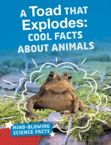 A toad that explodes  : cool facts about animals - Abramovitz, Melissa