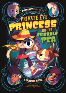 Private Eye Princess and the emerald pea  : a graphic novel - Powell, Martin