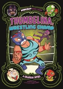 Thumbelina, wrestling champ  : a graphic novel - Rayo, Alberto