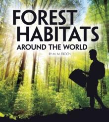 Forest habitats around the world - Eboch, M. M.