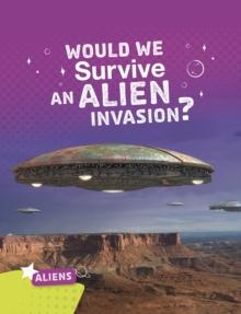 Would we survive an alien invasion? - Chanez, Katie
