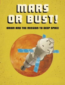 Image for Mars or bust!  : Orion and the mission to deep space