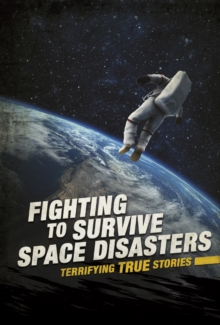 Fighting to survive space disasters - Raum, Elizabeth