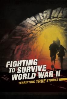 Fighting to survive World War II - Dickmann, Nancy