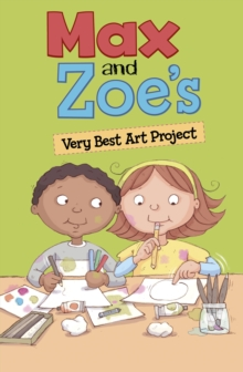 Image for Max and Zoe's very best art project