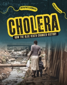 Cholera  : how the blue death changed history - Lewis, Mark K.