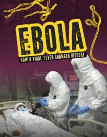 Ebola  : how a viral fever changed history - Lewis, Mark K.