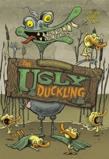 The ugly duckling  : the graphic novel - Andersen, Hans Christian