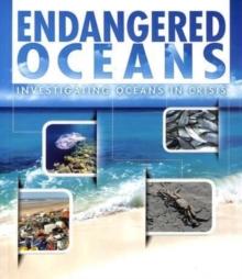 Image for Endangered oceans  : investigating oceans in crisis