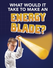 What would it take to make an energy blade? - Baxter, Roberta