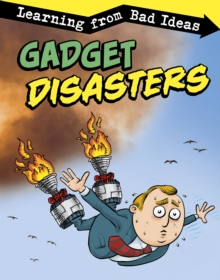 Image for Gadget disasters  : learning from bad ideas