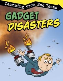 Gadget disasters  : learning from bad ideas - Pagel-Hogan, Elizabeth