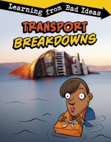 Transport breakdowns  : learning from bad ideas - Leavitt, Amie Jane