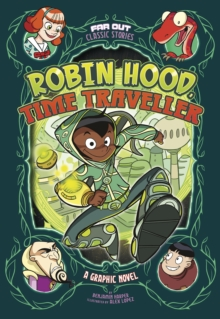 Robin Hood, time traveller  : a graphic novel - Harper, Benjamin