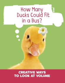 How many ducks could fit in a bus?  : creative ways to look at volume - Cella, Clara
