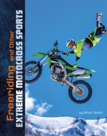 Freeriding and other extreme motocross sports - Smith, Elliott