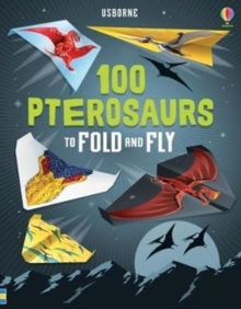 Image for 100 Pterosaurs to Fold and Fly