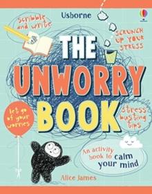 The Unworry Book - James, Alice