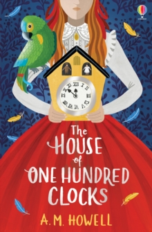 The house of one hundred clocks - Howell, A.M.