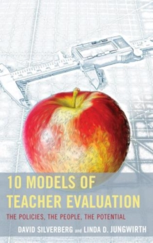 Image for 10 models of teacher evaluation  : the policies, the people, the potential