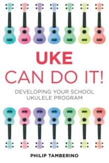 Image for Uke can do it!  : developing your school ukulele program