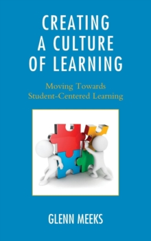 Image for Creating a culture of learning  : moving towards student-centered learning