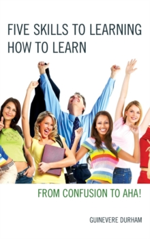 Image for Five skills to learning how to learn  : from confusion to aha!