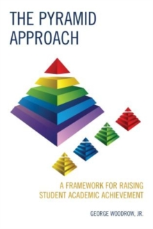 Image for The pyramid approach  : a framework for raising student academic achievement