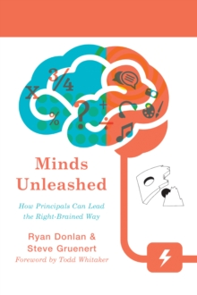 Image for Minds unleashed  : how principals can lead the right-brained way