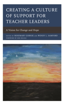 Image for Creating a culture of support for teacher leaders  : a vision for change and hope