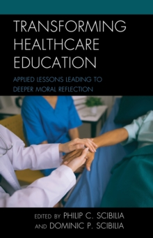 Image for Transforming healthcare education  : applied lessons leading to deeper moral reflection