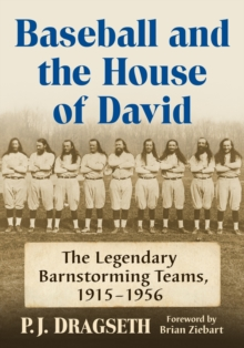 Image for Baseball and the House of David : The Legendary Barnstorming Teams, 1915-1956