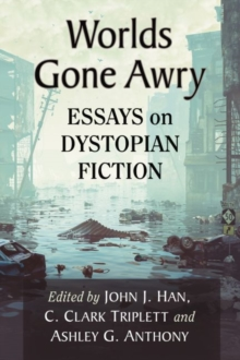 Image for Worlds gone awry  : essays on dystopian fiction