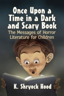 Image for Once Upon a Time in a Dark and Scary Book : The Messages of Horror Literature for Children