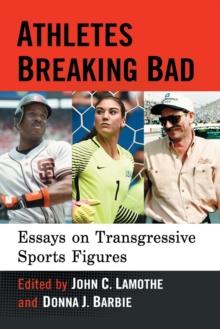 Image for Athletes Breaking Bad : Essays on Transgressive Sports Figures