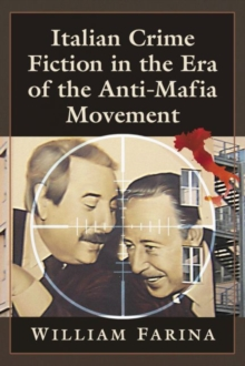 Image for Italian Crime Fiction in the Era of the Anti-Mafia Movement