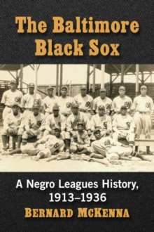 Image for The Baltimore Black Sox : A Negro Leagues History, 1913-1936