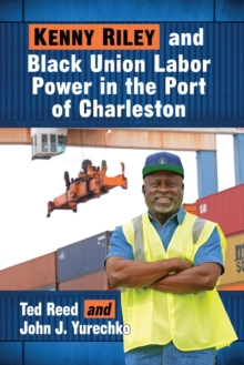 Image for Kenny Riley and Black Union Labor Power in the Port of Charleston
