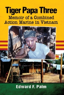 Image for Tiger Papa Three : Memoir of a Combined Action Marine in Vietnam