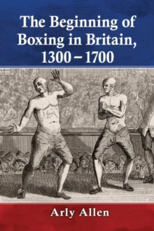 Image for Boxing in Britain, from 1300 to 1750