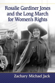 Image for Rosalie Gardiner Jones and the Long March for Women's Rights