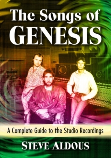 Image for The Songs of Genesis : A Complete Guide to the Studio Recordings