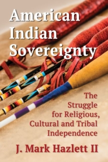 Image for American Indian Sovereignty : The Struggle for Religious, Cultural and Tribal Independence