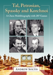 Image for Tal, Petrosian, Spassky and Korchnoi : A Chess Multibiography with 207 Games