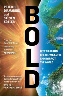 Image for Bold  : how to go big, create wealth and impact the world