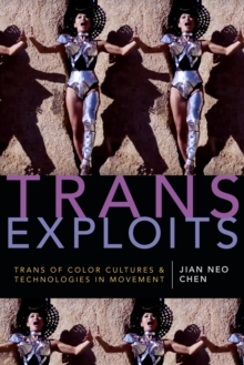 Image for Trans Exploits : Trans of Color Cultures and Technologies in Movement