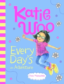 Image for Katie Woo, Every Day's an Adventure