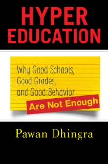 Image for Hyper Education : Why Good Schools, Good Grades, and Good Behavior Are Not Enough